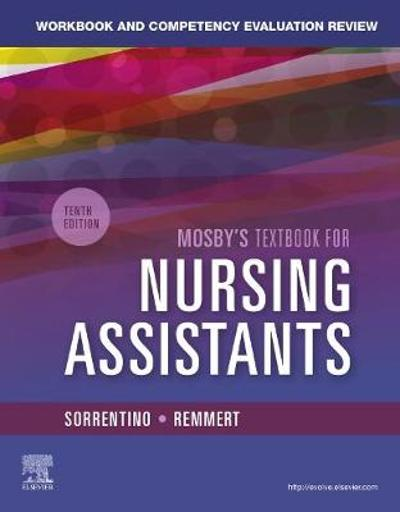 Workbook and Competency Evaluation Review for Mosby's Textbook for Nursing Assistants - Sheila A. Sorrentino