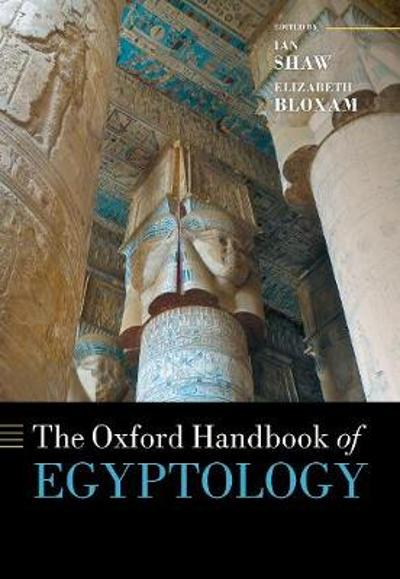 The Oxford Handbook of Egyptology - Ian Shaw