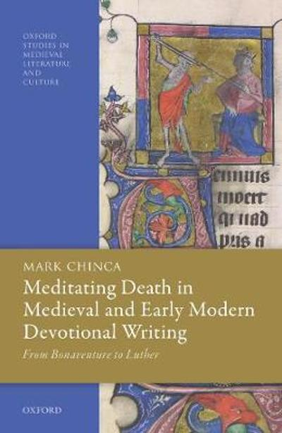 Meditating Death in Medieval and Early Modern Devotional Writing - Mark Chinca