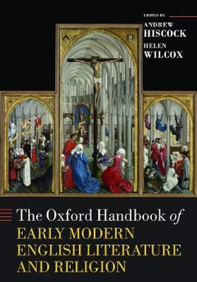 The Oxford Handbook of Early Modern English Literature and Religion - Andrew Hiscock