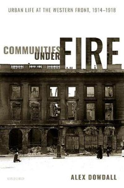 Communities under Fire - Alex Dowdall