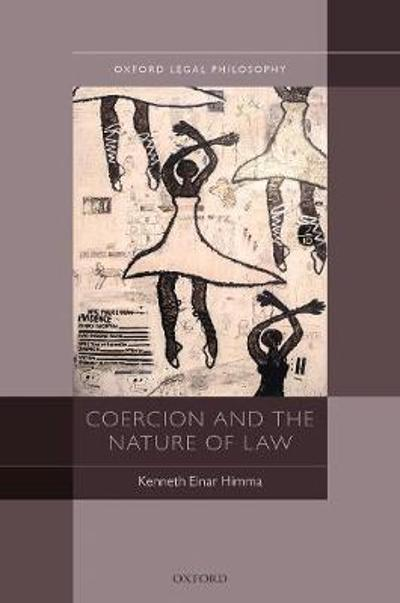 Coercion and the Nature of Law - Kenneth Einar Himma