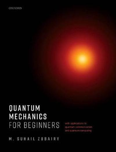 Quantum Mechanics for Beginners - M. Suhail Zubairy