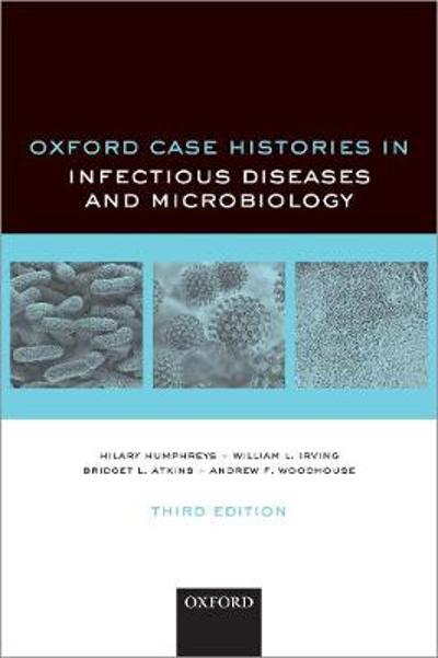 Oxford Case Histories in Infectious Diseases and Microbiology - Hilary Humphreys