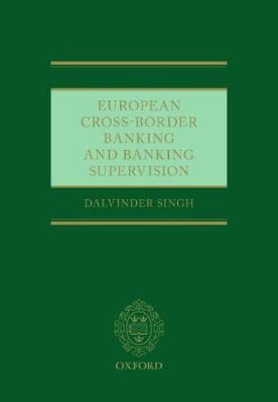 European Cross-Border Banking and Banking Supervision - Dalvinder Singh
