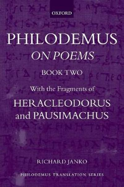 Philodemus: On Poems, Book 2 - Richard Janko