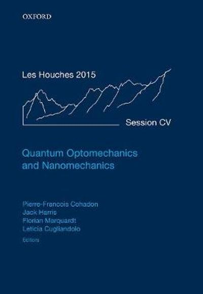Quantum Optomechanics and Nanomechanics - Pierre-Francois Cohadon