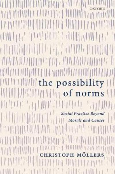 The Possibility of Norms - Christoph Mollers