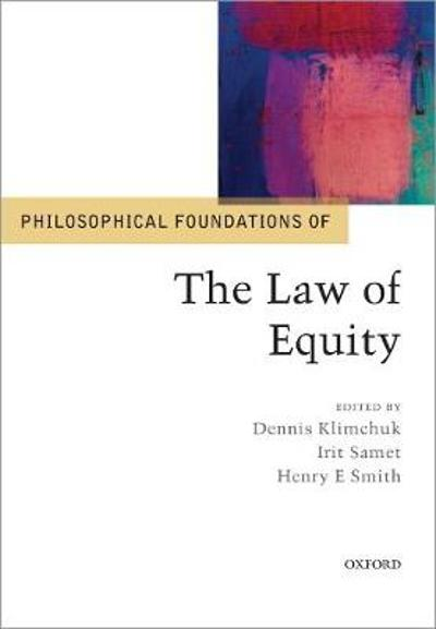Philosophical Foundations of the Law of Equity - Dennis Klimchuk