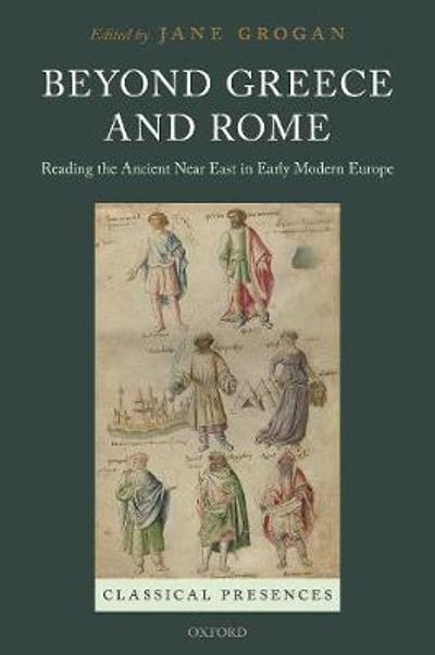 Beyond Greece and Rome - Jane Grogan