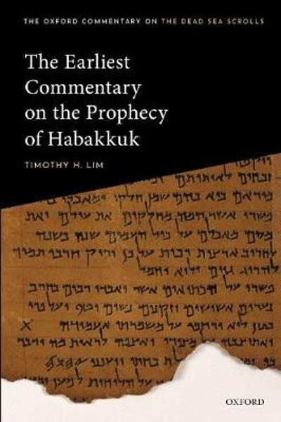The Earliest Commentary on the Prophecy of Habakkuk - Timothy H. Lim