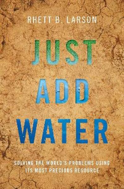 Just Add Water - Rhett B. Larson