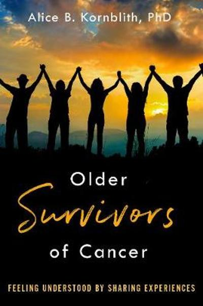 Older Survivors of Cancer - Alice B. Kornblith