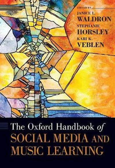 Oxford Handbook of Social Media and Music Learning - Janice L. Waldron