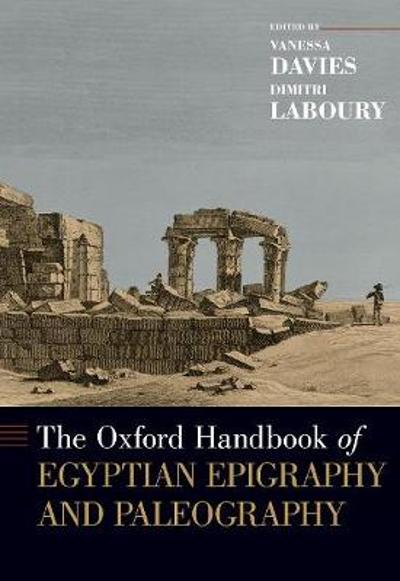 The Oxford Handbook of Egyptian Epigraphy and Palaeography - Vanessa Davies