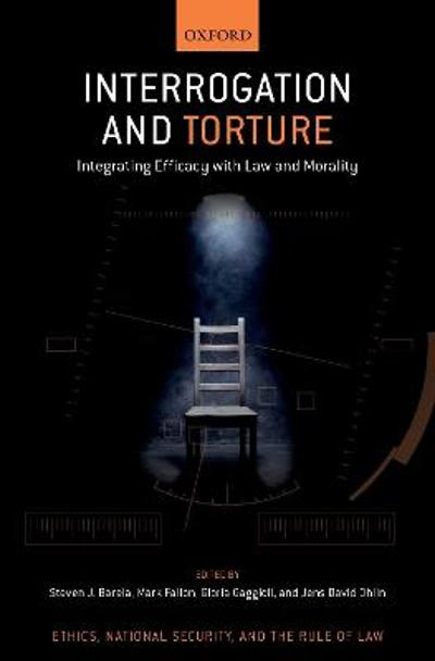 Interrogation and Torture - Steven J. Barela