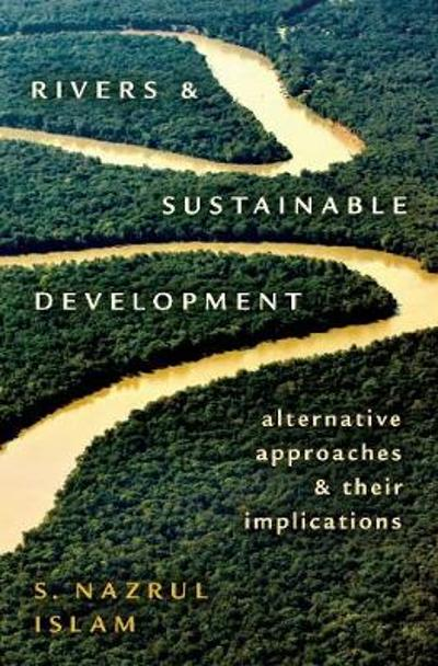 Rivers and Sustainable Development - S. Nazrul Islam