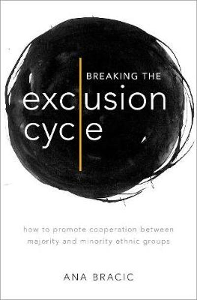 Breaking the Exclusion Cycle - Ana Bracic