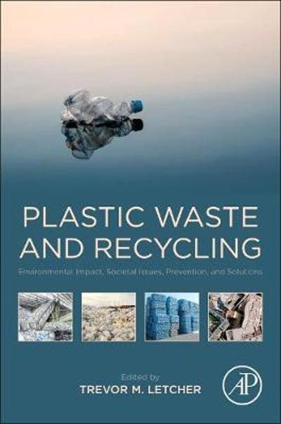 Plastic Waste and Recycling - Trevor M. Letcher