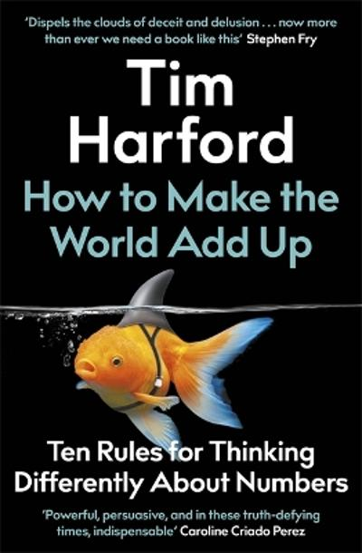 How to Make the World Add Up - Tim Harford
