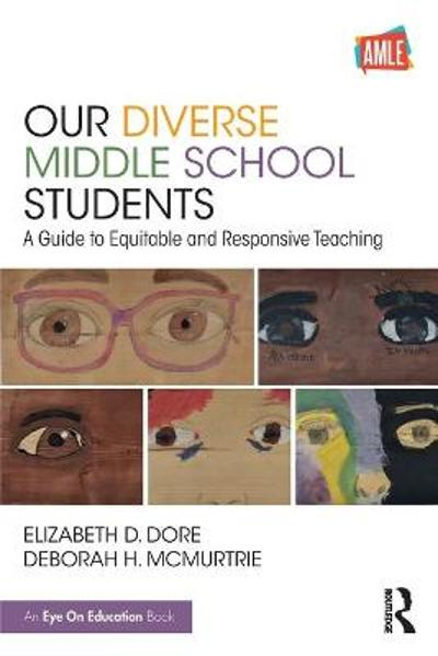 Our Diverse Middle School Students - Elizabeth D. Dore