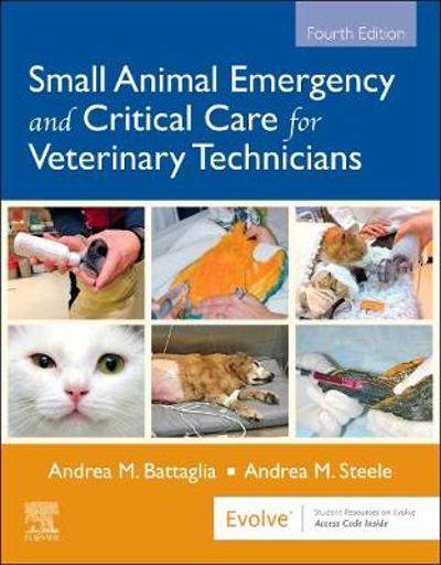 Small Animal Emergency and Critical Care for Veterinary Technicians - Andrea M. Battaglia