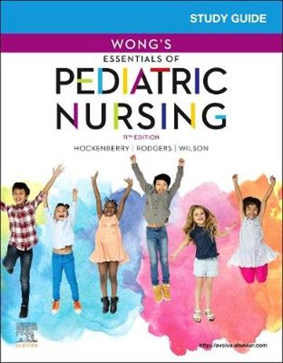Study Guide for Wong's Essentials of Pediatric Nursing - Marilyn J. Hockenberry