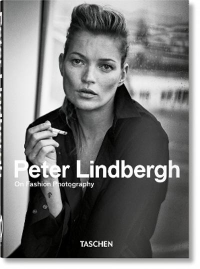 Peter Lindbergh. On Fashion Photography. 40th Anniversary Edition - Peter Lindbergh