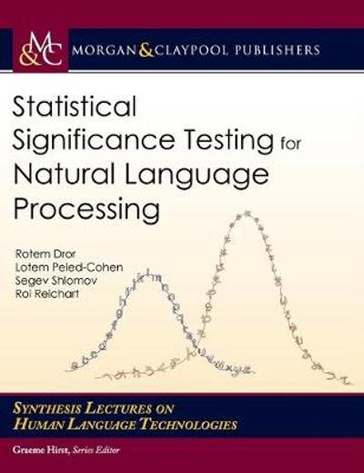 Statistical Significance Testing for Natural Language Processing - Rotem Dror