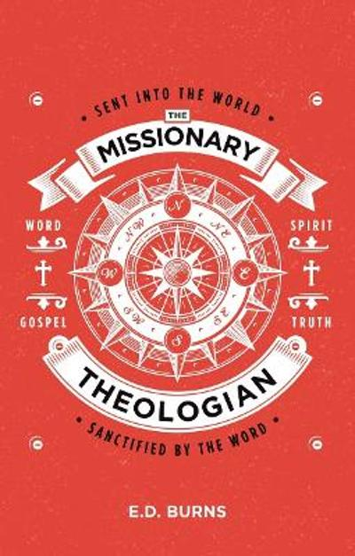 The Missionary-Theologian - E. D. Burns