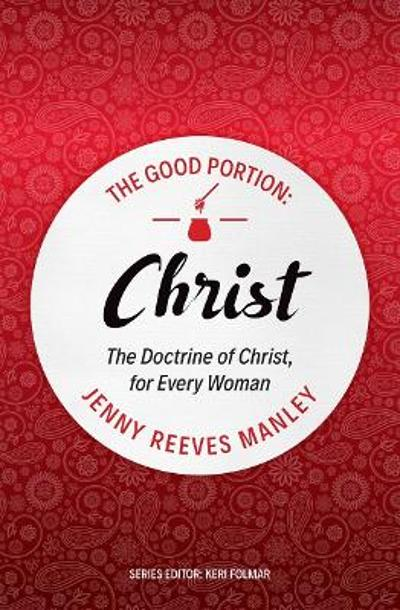 The Good Portion - Christ - Jenny Reeves Manley