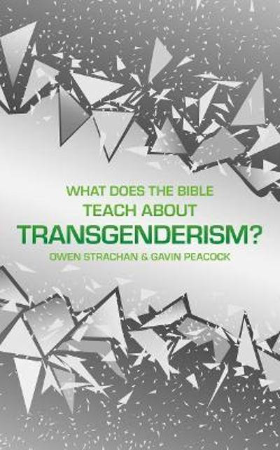 What Does the Bible Teach about Transgenderism? - Gavin Peacock