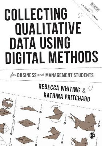 Collecting Qualitative Data Using Digital Methods - Rebecca Whiting