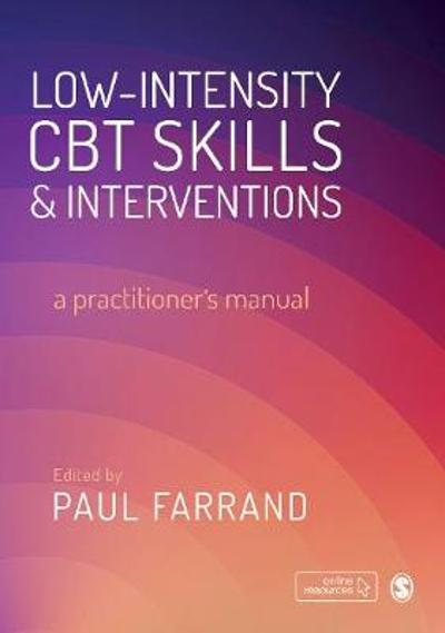 Low-intensity CBT Skills and Interventions - Paul A. Farrand