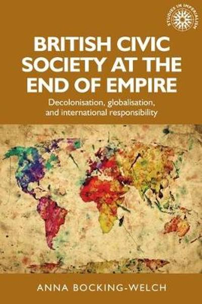 British Civic Society at the End of Empire - Anna Bocking-Welch