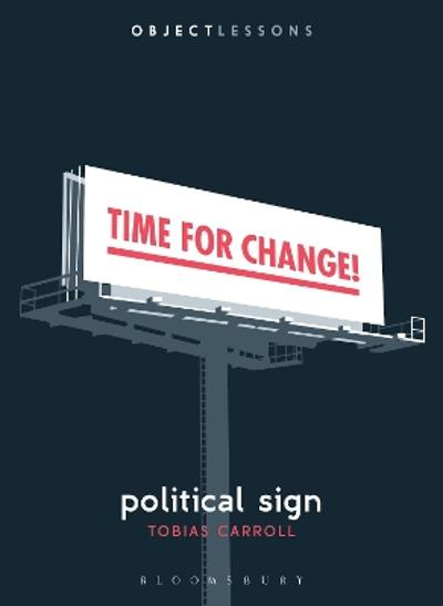 Political Sign - Tobias Carroll