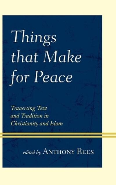 Things that Make for Peace - Anthony Rees