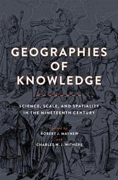 Geographies of Knowledge - Robert J. Mayhew