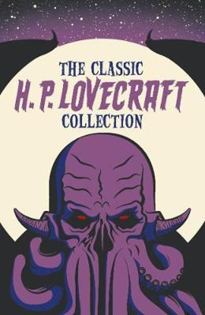 The Classic H. P. Lovecraft Collection - H. P. Lovecraft