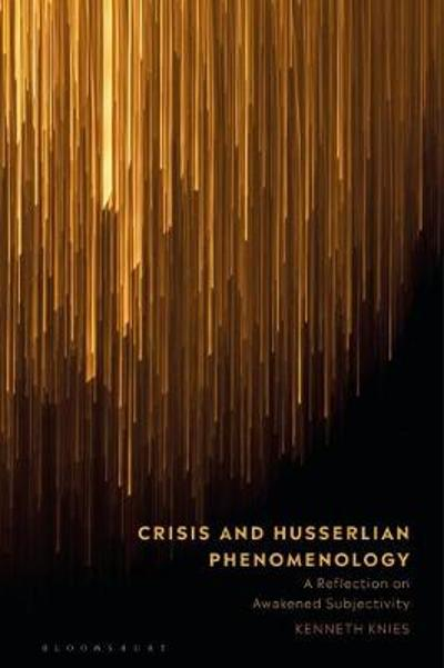 Crisis and Husserlian Phenomenology - Professor Kenneth Knies