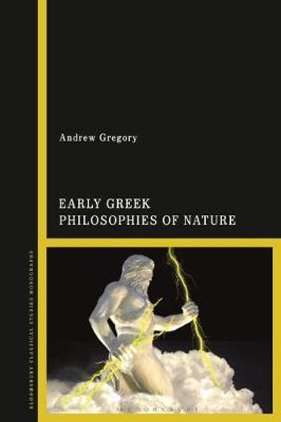 Early Greek Philosophies of Nature - Andrew Gregory