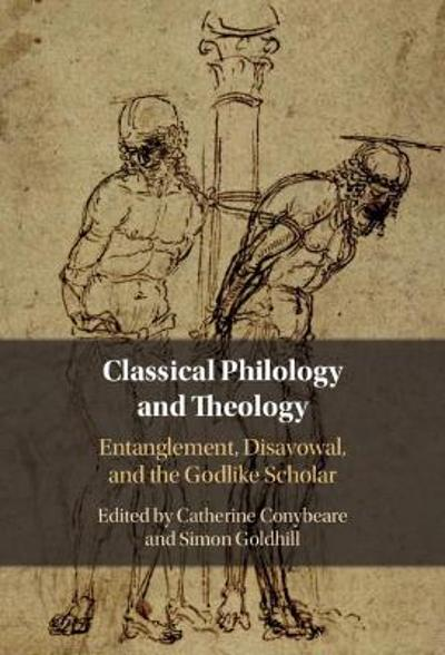 Classical Philology and Theology - Catherine Conybeare