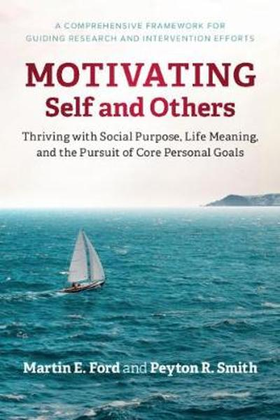 Motivating Self and Others - Martin E. Ford
