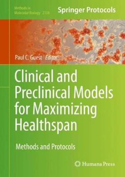 Clinical and Preclinical Models for Maximizing Healthspan - Paul C. Guest