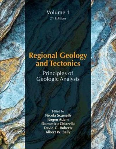 Regional Geology and Tectonics: Principles of Geologic Analysis - Nicola Scarselli