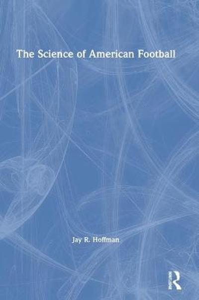 The Science of American Football - Jay R. Hoffman