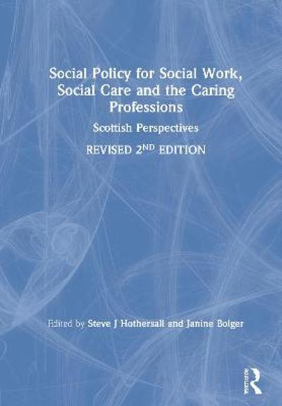 Social Policy for Social Work, Social Care and the Caring Professions - Steve J Hothersall