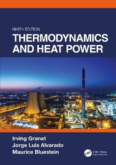 Thermodynamics and Heat Power, Ninth Edition - Irving Granet