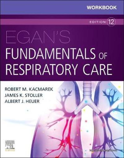 Workbook for Egan's Fundamentals of Respiratory Care - Robert M. Kacmarek
