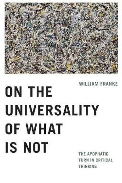 On the Universality of What Is Not - William Franke